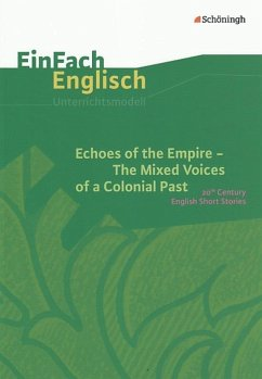 Echoes of the Empire. The Mixed Voices of a Colonial Past: 20th Century English Short Stories - Peschel, Alexandra; Schallhorn, Karola