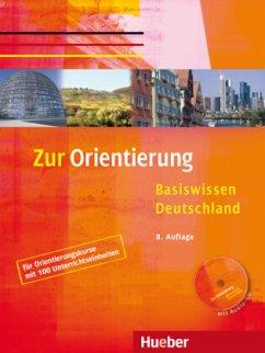 Zur Orientierung. Basiswissen Deutschland. Kursbuch mit Audio-CD - Gaidosch, Ulrike; Müller, Christine