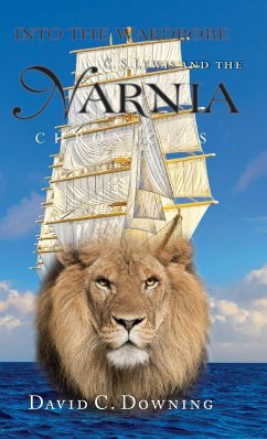 Into the Wardrobe: C. S. Lewis and the Narnia Chronicles - Downing, David C.