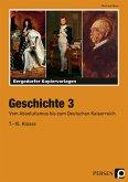 Geschichte 3. Vom Absolutismus bis zum Deutschen Kaiserreich