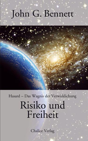 Risiko und Freiheit - Bennett, John G.