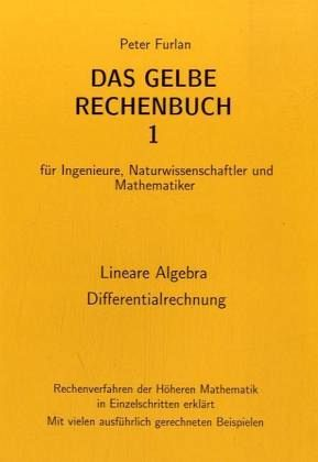 das gelbe rechenbuch 01 lineare algebra differentialrechnung von peter furlan fachbuch. Black Bedroom Furniture Sets. Home Design Ideas