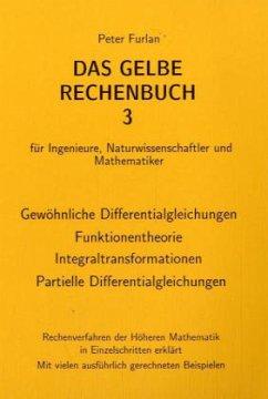 Das Gelbe Rechenbuch 03. Gewöhnliche Differentialgleichungen, Funktionentheorie, Integraltransformationen, Partielle Differentialgleichungen - Furlan, Peter