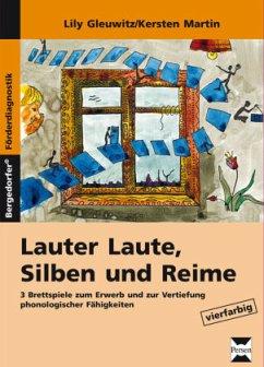 Lauter Laute, Silben und Reime - Gleuwitz, Lily; Kersten, Martin