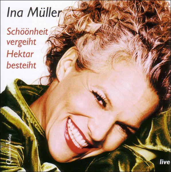 Schöönheit vergeiht, Hektar besteiht, 1 Audio-CD - Müller, Ina