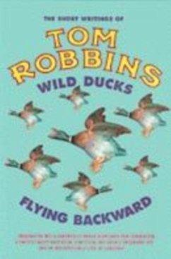 Wild Ducks Flying Backward - Robbins, Tom