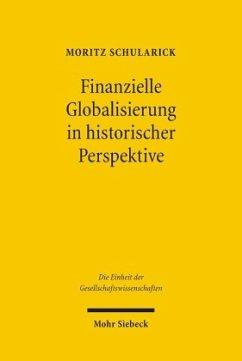 Finanzielle Globalisierung in historischer Perspektive - Schularick, Moritz