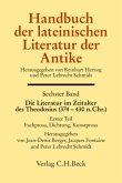 Die Literatur im Zeitalter des Theodosius (374 - 430 n.Chr.) / Handbuch der lateinischen Literatur der Antike 6/1, Tl.1