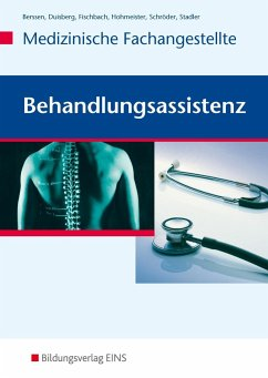 Behandlungsassistenz - Medizinische Fachangestellte - Berssen, Wilfried; Duisberg, Brigitte; Fischbach, Tilman; Hohmeister, Gerlinde; Stadler, Angelika
