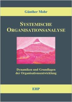 Systemische Organisationsanalyse - Mohr, Günther