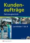 Kundenaufträge Fahrzeugtechnik. Lernfelder 1-4. Arbeitsheft