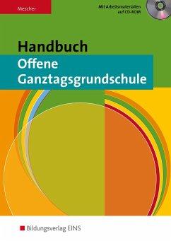Handbuch Offene Ganztagsgrundschule. Fachbuch - Mescher, Birgit