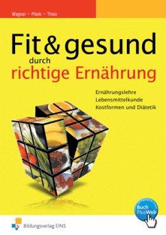 Fit und gesund durch richtige Ernährung - Wagner, Heidemarie; Plsek, Karl