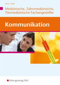 Kommunikationstraining für Mitarbeiter in Arzt-, Zahnarzt- und Tierarztpraxis. Lehr- und Fachbuch - Ehmer, Wolfgang; Stadler, Angelika