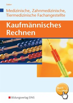 Kaufmännisches Rechnen für Medizinische, Zahmedizinsche und Tiermedizinische Fachangestellte. Lehrbuch - Staßen, Jürgen