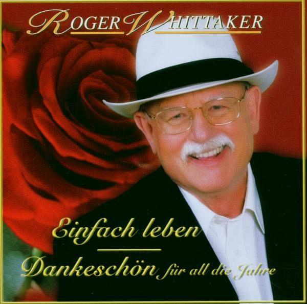 Einfach leben best of von roger whittaker cd for Einfach leben