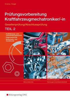 Prüfungsvorbereitung Kraftfahrzeugmechatroniker/-in 2 - Prüfungsvorbereitung Kraftfahrzeugmechatroniker/-in Endriss, Wilfried; Kregel, Baldur