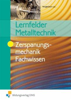 Lernfelder Metalltechnik, Zerspanungsmechanik. Fachwissen - Hengesbach, Klaus