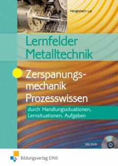 Lernfelder Metalltechnik. Zerspanungsmechanik Prozesswissen. Aufgabenband