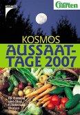 Kosmos Aussaattage 2007. Für Gemüse und Obst, Kräuter und Blumen