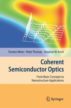 Coherent Semiconductor Optics - Meier, Torsten; Thomas, Peter; Koch, Stephan W.