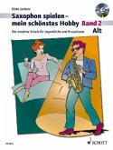 Saxophon spielen - mein schönstes Hobby, Alt-Saxophon, m. Audio-CD