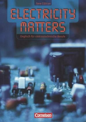 Electricity Matters. New Edition. Schülerbuch - Benford, Michael; Towara, Wolfgang