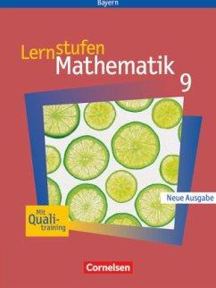 Lernstufen Mathematik 9. Jahrgangsstufe. Schülerbuch. Hauptschule Bayern. Neue Ausgabe - Leppig, Manfred