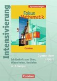 Fokus Mathematik. 5. Jahrgangsstufe. Intensivierung Mathematik. Gymnasium Bayern