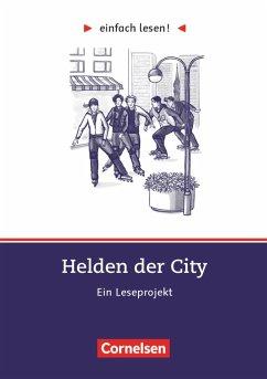 einfach lesen! Niveau 3. Helden der City. Arbei...