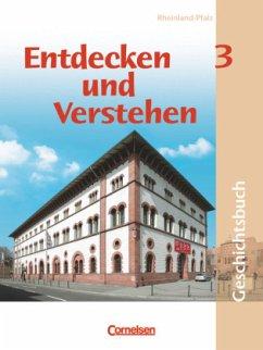 Entdecken und Verstehen. Band 3. Schülerbuch. Realschule Rheinland-Pfalz. Erweiterte Ausgaben. Neubearbeitung - Berger, Michael;Berger-v. d. Heide, Thomas