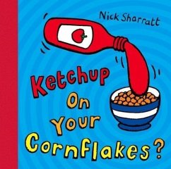 Ketchup on Your Cornflakes? - Sharratt, Nick