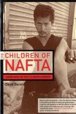 The Children of NAFTA - Labor Wars on the U.S./ Mexico Border