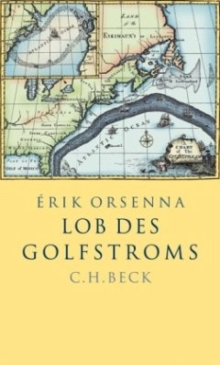 Lob des Golfstroms - Orsenna, Érik