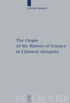 The Origin of the History of Science in Classical Antiquity - Zhmud, Leonid