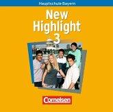 7. Schuljahr, 2 Audio-CDs / New Highlight, Hauptschule Bayern Bd.3