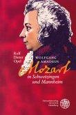 Wolfgang Amadeus Mozart in Schwetzingen und Mannheim