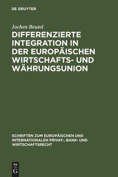 Differenzierte Integration in der Europäischen Wirtschafts- und Währungsunion - Beutel, Jochen