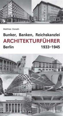 Bunker, Banken, Reichskanzlei - Donath, Matthias