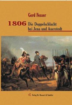 1806 - Die Doppelschlacht bei Jena und Auerstedt - Fesser, Gerd