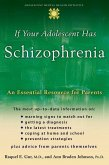 If Your Adolescent Has Schizophrenia: An Essential Resource for Parents