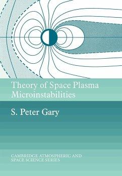 Theory of Space Plasma Microinstabilities - Gary, S. Peter