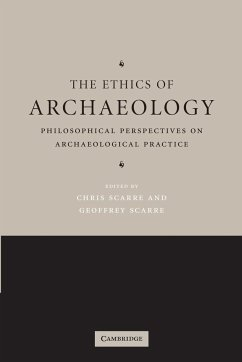 The Ethics of Archaeology - Scarre, Chris / Scarre, Geoffrey (eds.)