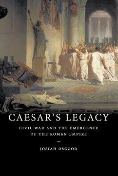 Caesar's Legacy - Osgood, Josiah