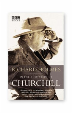 In the Footsteps of Churchill - Holmes, Richard