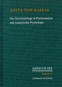 Die Gewissensfrage in Psychoanalyse und Analytischer Psychologie - Raffay, Anita von