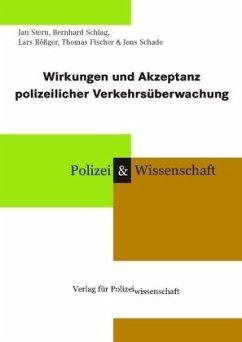 Wirkungen und Akzeptanz polizeilicher Verkehrsüberwachung - Stern, Jan; Schlag, Bernhard; Rößger, Lars; Fischer, Thomas; Schade, Jens-Uwe