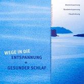 Wege in die Entspannung + Gesunder Schlaf. Audio-CD. Atementspannung, Muskelentspannung, Visualisierung