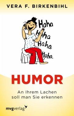 Humor: An Ihrem Lachen soll man Sie erkennen - Birkenbihl, Vera F.