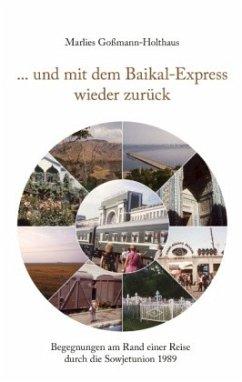 ... und mit dem Baikal-Express wieder zurück